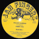 Yabby You - I'm Just A Dread /Dub Mix / All Stars - Dub Mix 2/ Instrumental (Jah Fingers) 12""